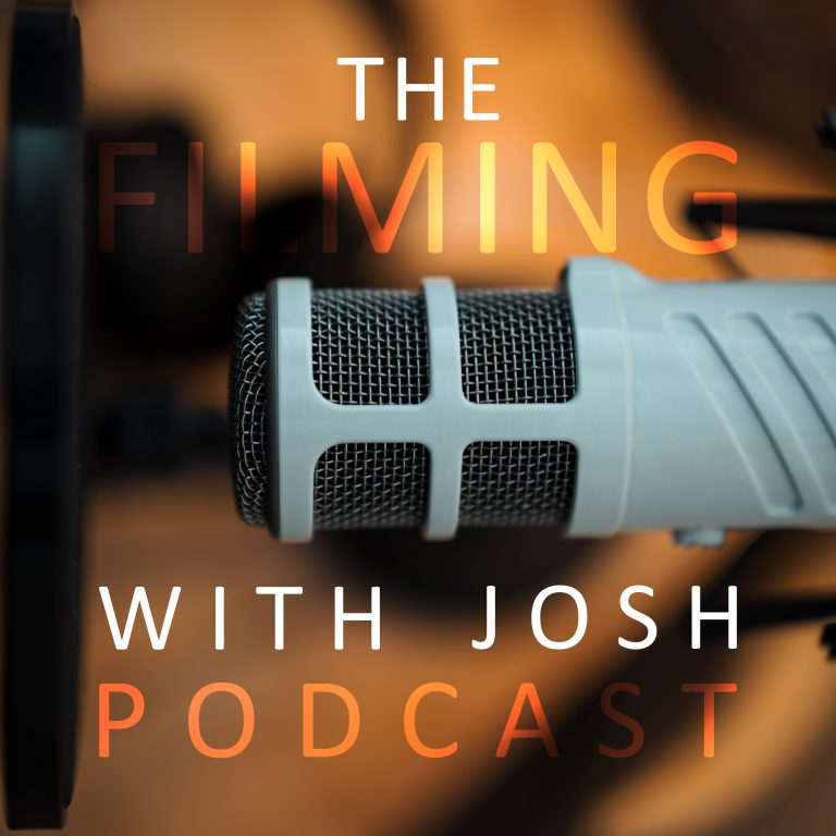 The Filming with Josh Podcast